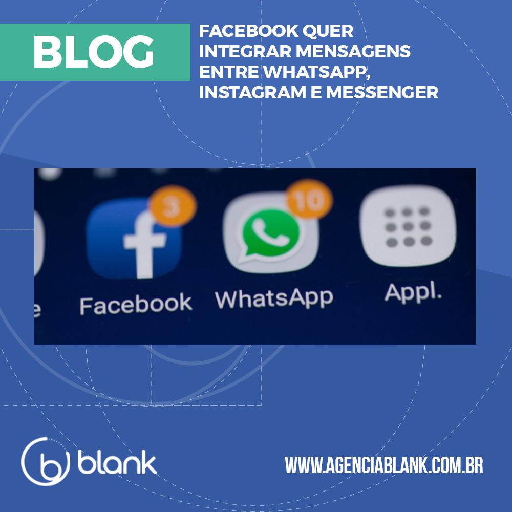 Facebook quer integrar mensagens entre WhatsApp, Instagram e Messenger